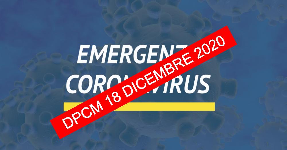 DPCM  18 DICEMBRE 2020- ULTERIORI MISURE DI CONTENIMENTO PER FRONTEGGIARE L'EPIDEMIA DA COVID-19